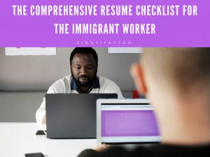The Comprehensive Resume Checklist for the Immigrant Worker