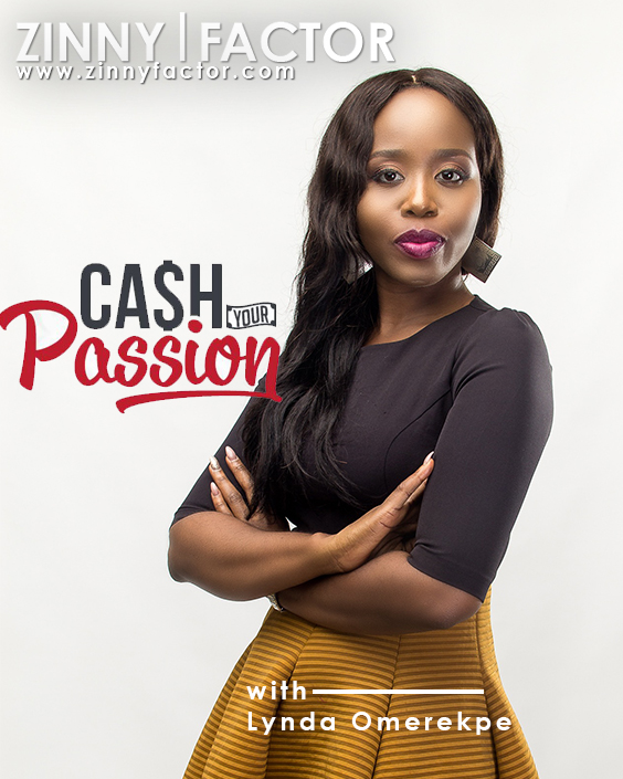 Cash Your Passion - Lynda Omerekpe Issue 8